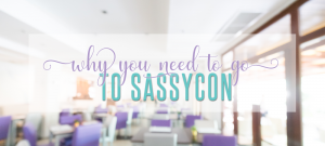 Why You Need to Get Your Con On at SassyCon